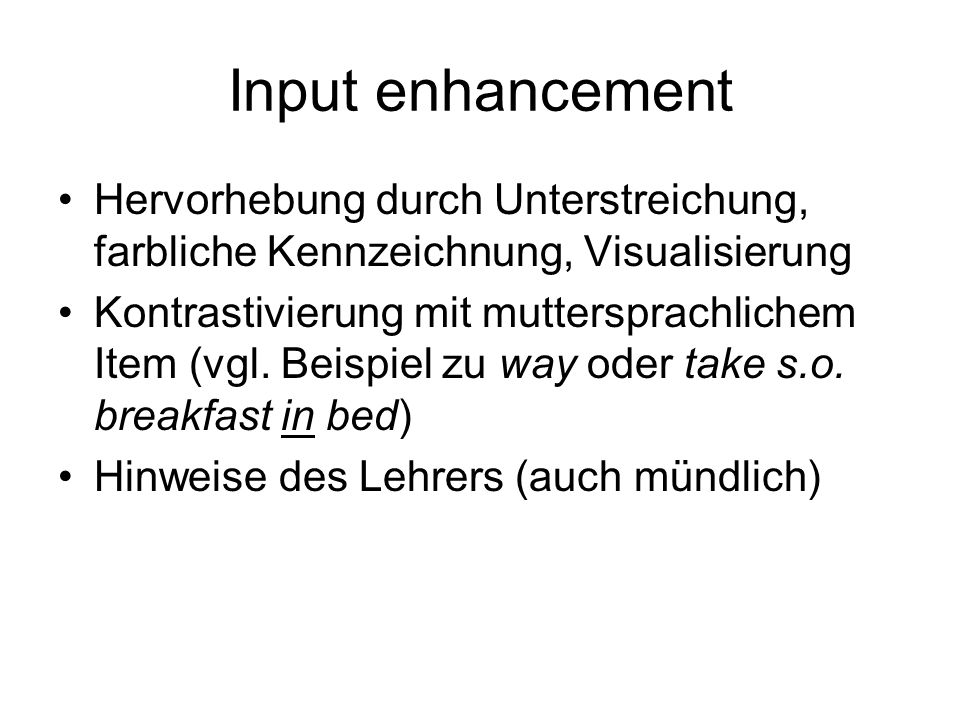 Input enhancement Hervorhebung durch Unterstreichung, farbliche Kennzeichnung, Visualisierung.