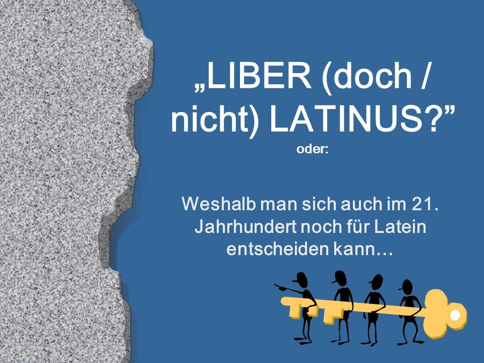 """""""LIBER (doch / nicht) LATINUS oder:"""