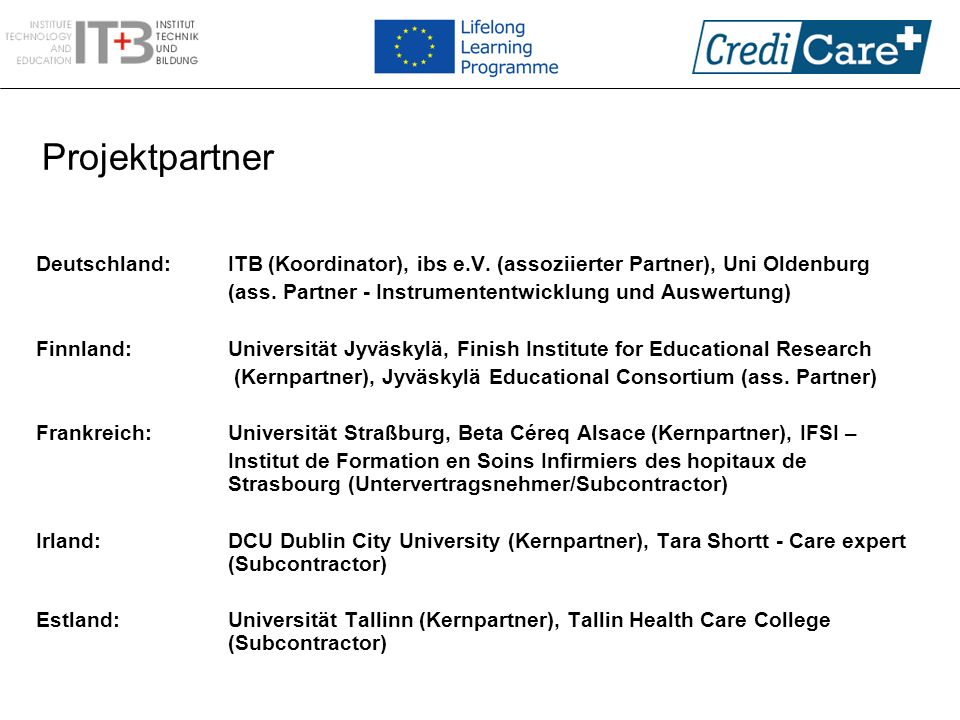 Projektpartner Deutschland: ITB (Koordinator), ibs e.V. (assoziierter Partner), Uni Oldenburg.