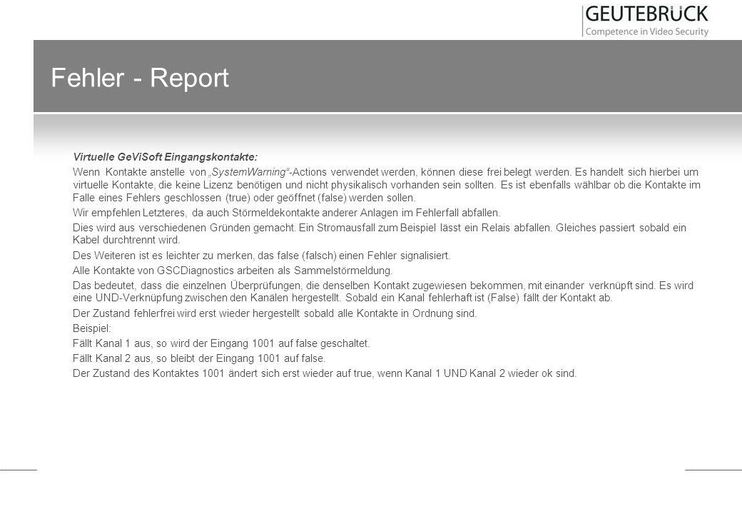 Fehler - Report Virtuelle GeViSoft Eingangskontakte:
