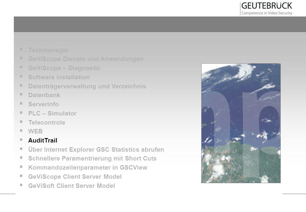 Taskmanager GeViScope Dienste und Anwendungen. GeViScope – Diagnostic. Software Installation. Datenträgerverwaltung und Verzeichnis.