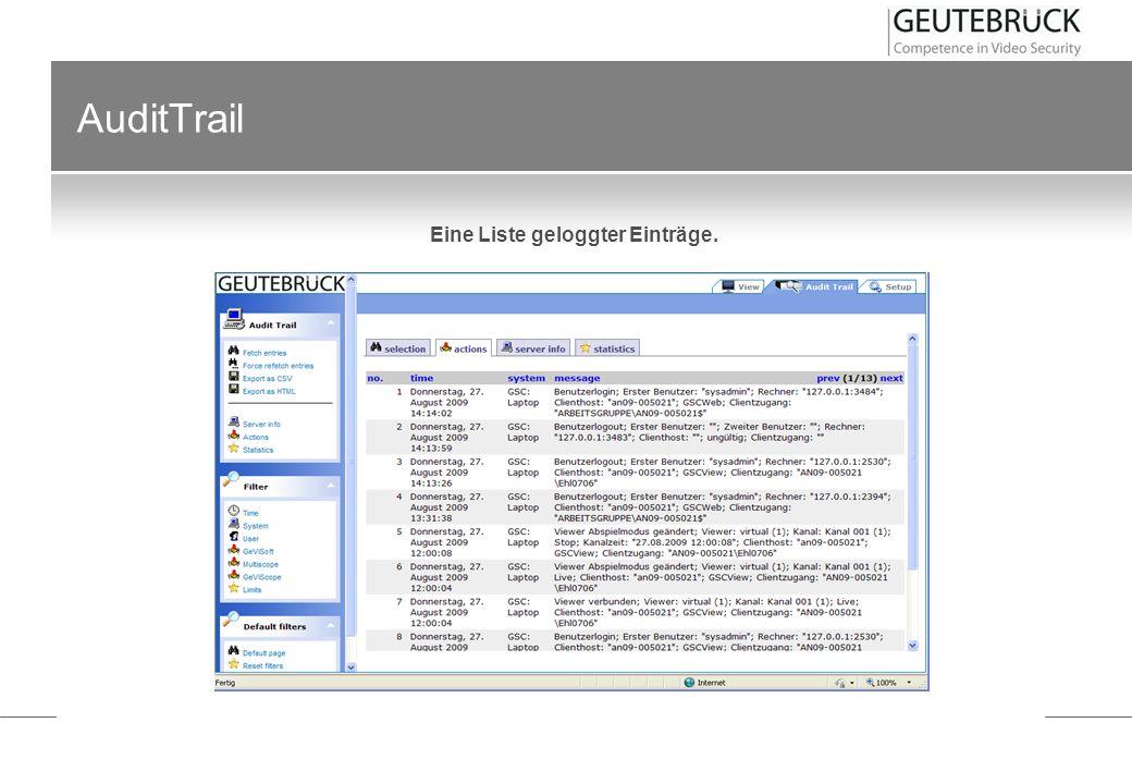 AuditTrail Eine Liste geloggter Einträge.