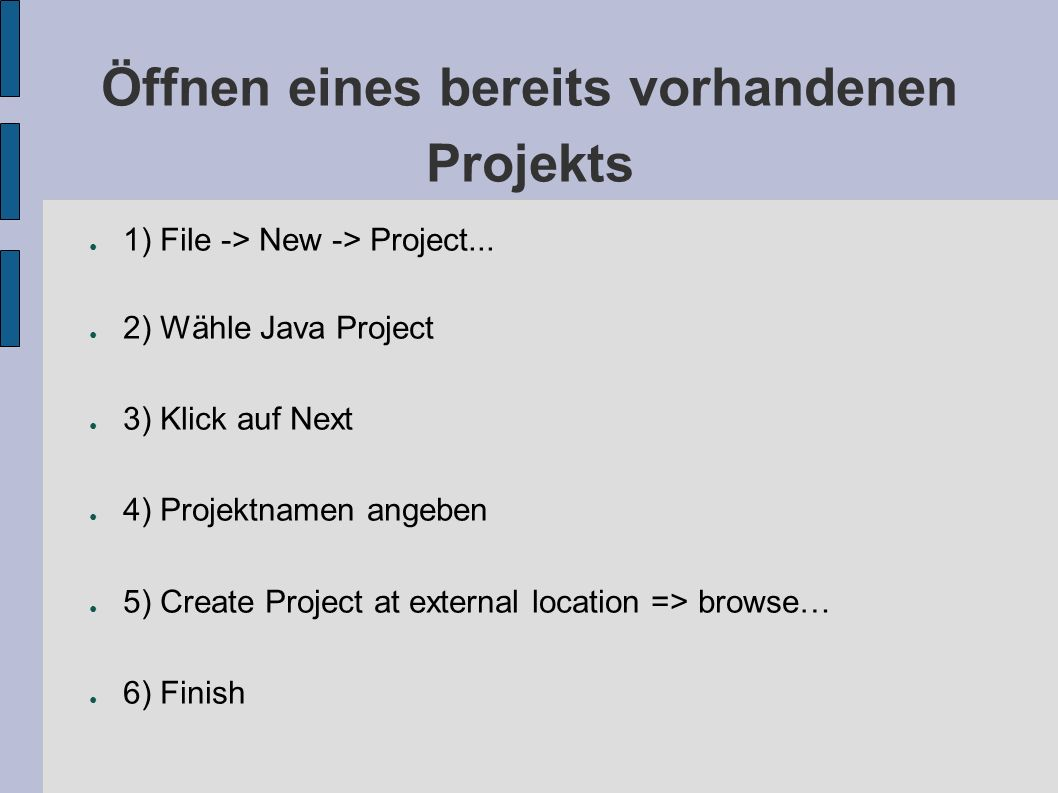 Öffnen eines bereits vorhandenen Projekts