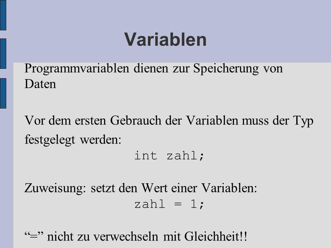 Variablen Programmvariablen dienen zur Speicherung von Daten