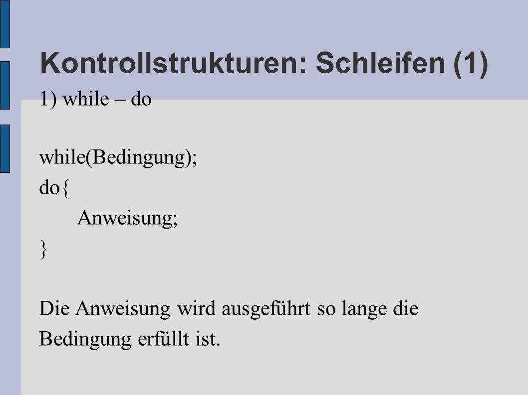 Kontrollstrukturen: Schleifen (1)
