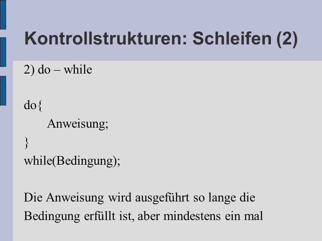 Kontrollstrukturen: Schleifen (2)