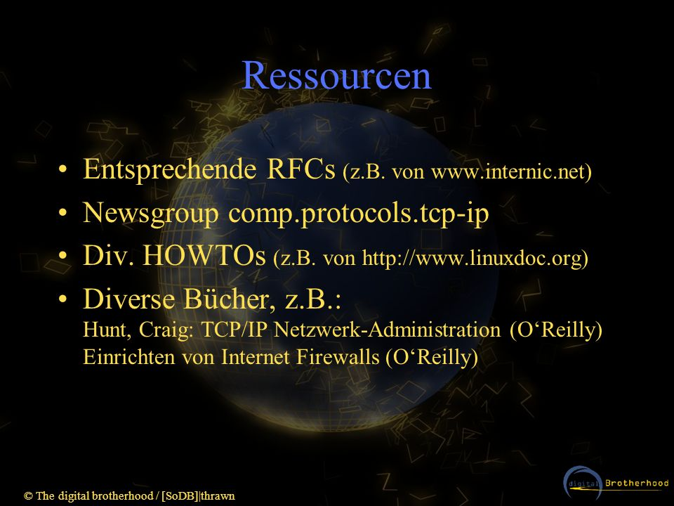 Ressourcen Entsprechende RFCs (z.B. von www.internic.net)