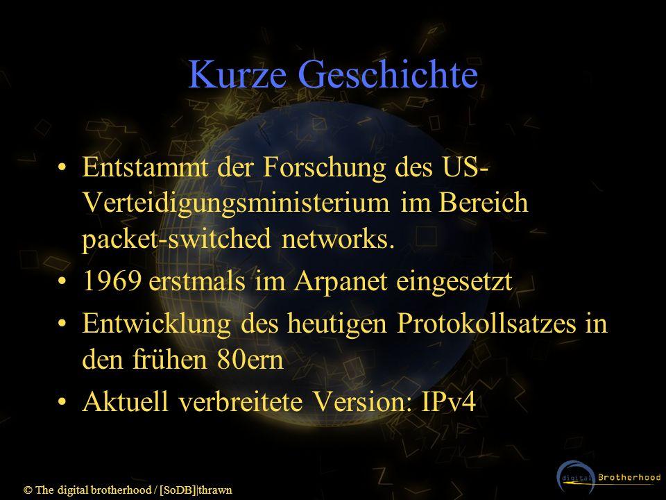 Kurze Geschichte Entstammt der Forschung des US-Verteidigungsministerium im Bereich packet-switched networks.
