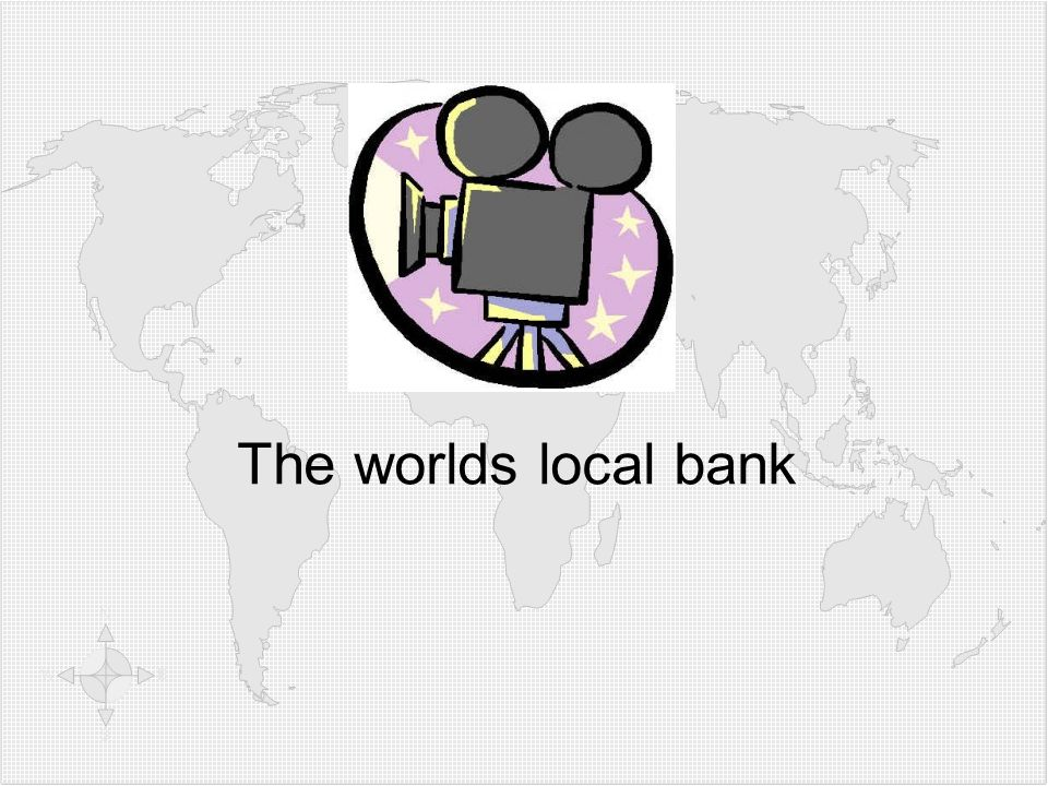 Video: The worlds local bank