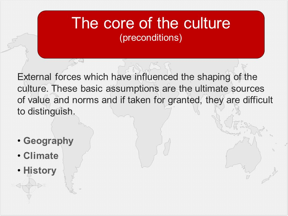 The core of the culture (preconditions)