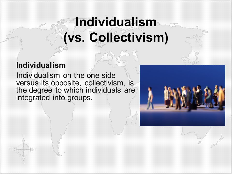 Individualism (vs. Collectivism)