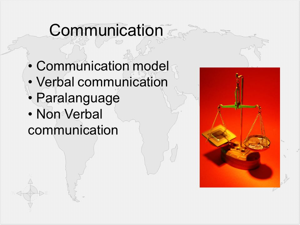Communication Communication model Verbal communication Paralanguage