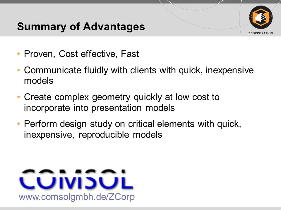 Summary of Advantages Proven, Cost effective, Fast