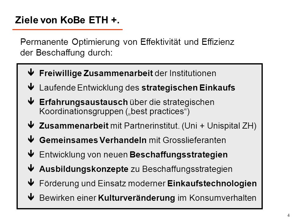 Ziele von KoBe ETH +. Permanente Optimierung von Effektivität und Effizienz. der Beschaffung durch: