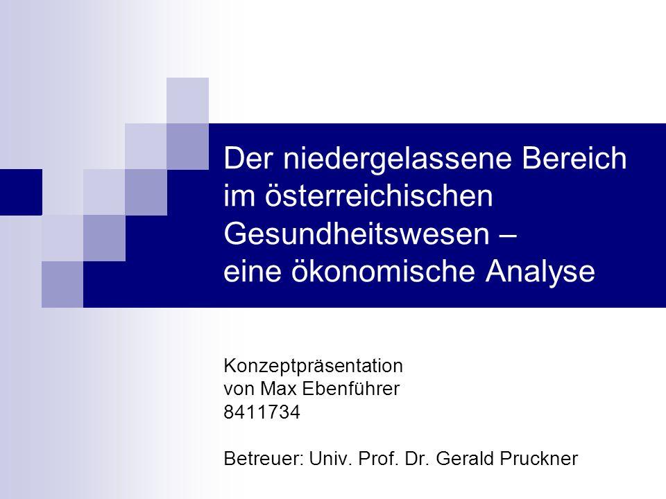 Der niedergelassene Bereich im österreichischen Gesundheitswesen – eine ökonomische Analyse