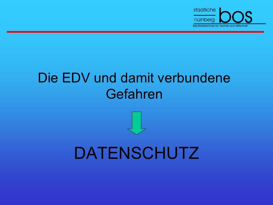 Die EDV und damit verbundene Gefahren