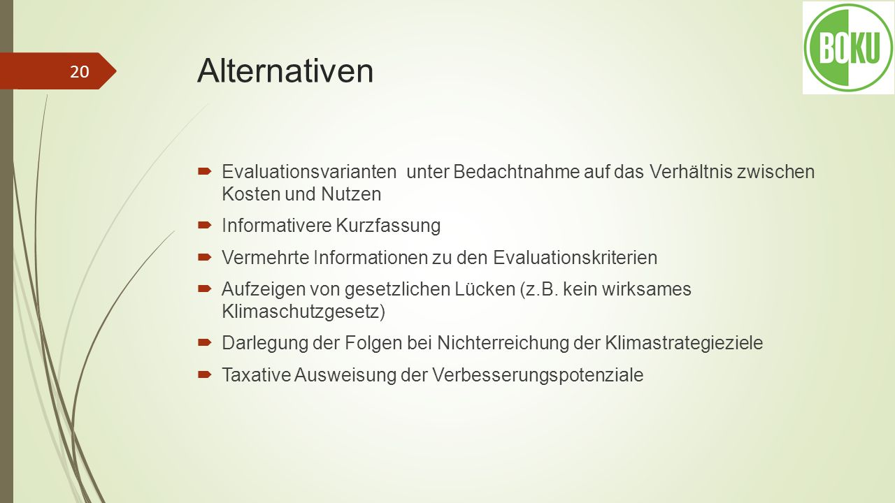 Alternativen Evaluationsvarianten unter Bedachtnahme auf das Verhältnis zwischen Kosten und Nutzen.