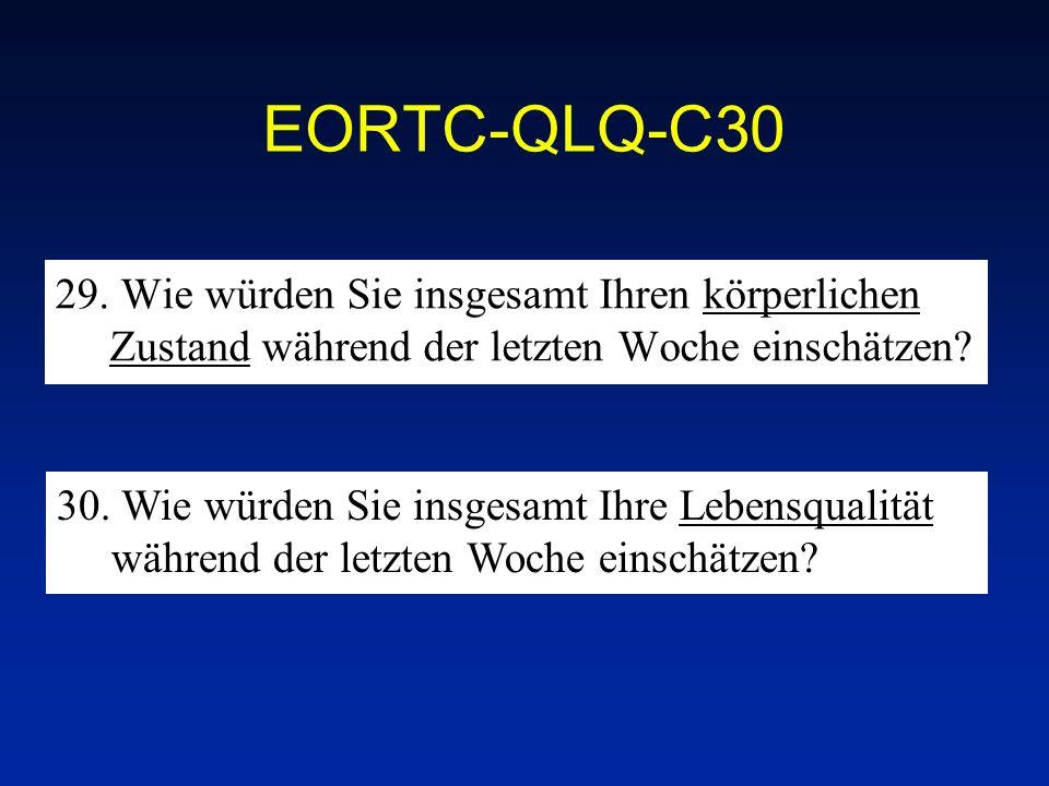 EORTC-QLQ-C30 29. Wie würden Sie insgesamt Ihren körperlichen Zustand während der letzten Woche einschätzen