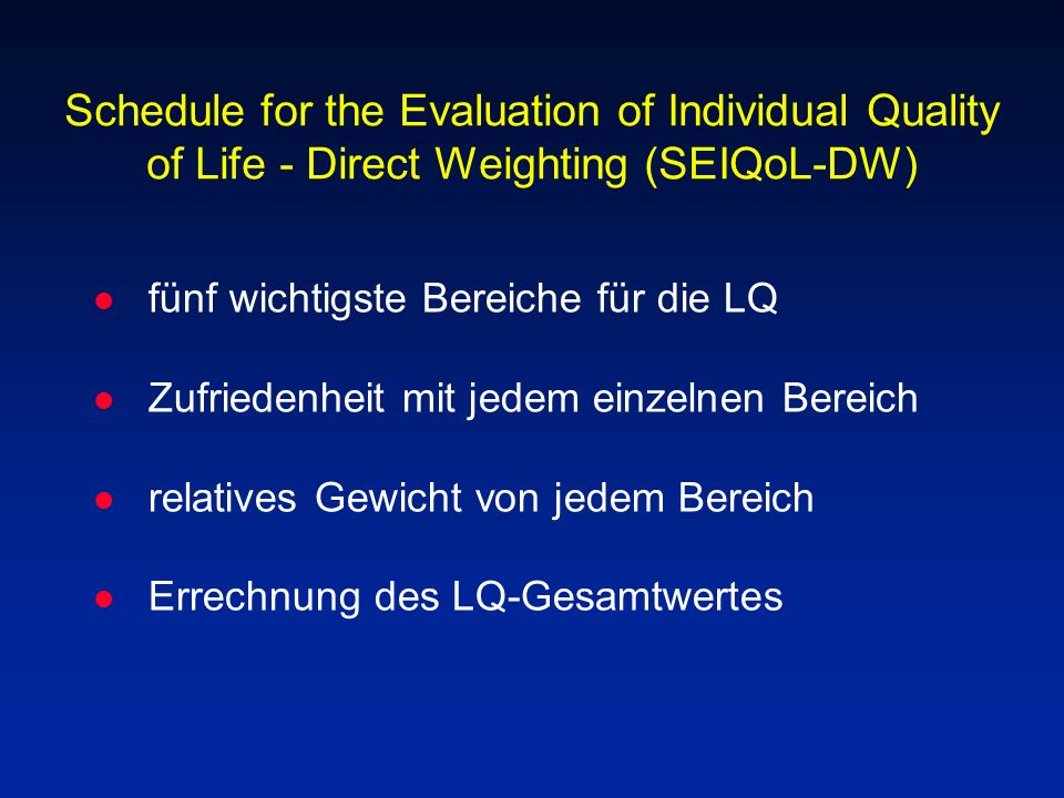 Schedule for the Evaluation of Individual Quality of Life - Direct Weighting (SEIQoL-DW)