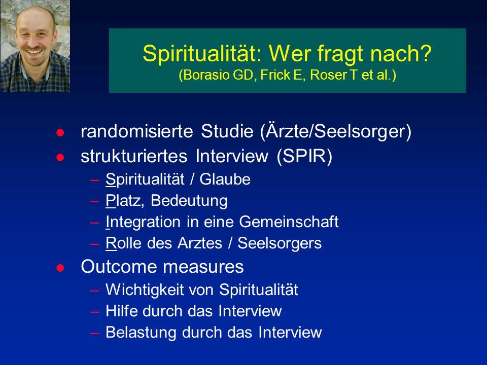 Spiritualität: Wer fragt nach (Borasio GD, Frick E, Roser T et al.)