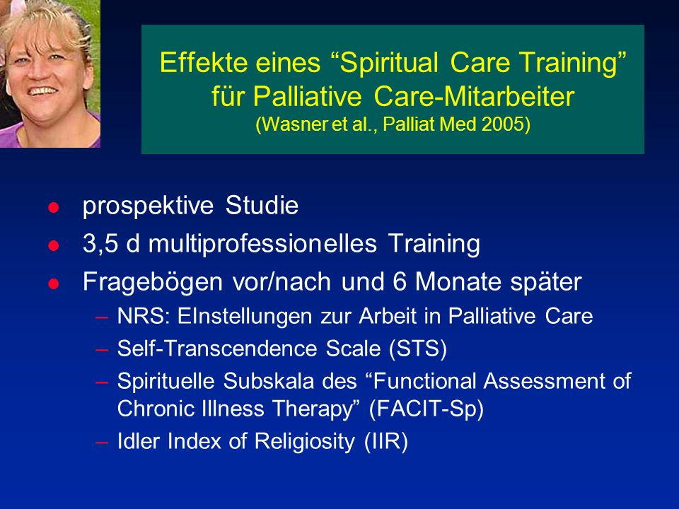 Effekte eines Spiritual Care Training für Palliative Care-Mitarbeiter (Wasner et al., Palliat Med 2005)