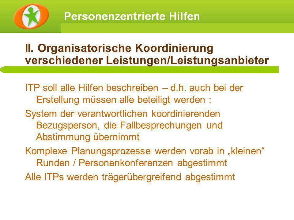 II. Organisatorische Koordinierung verschiedener Leistungen/Leistungsanbieter
