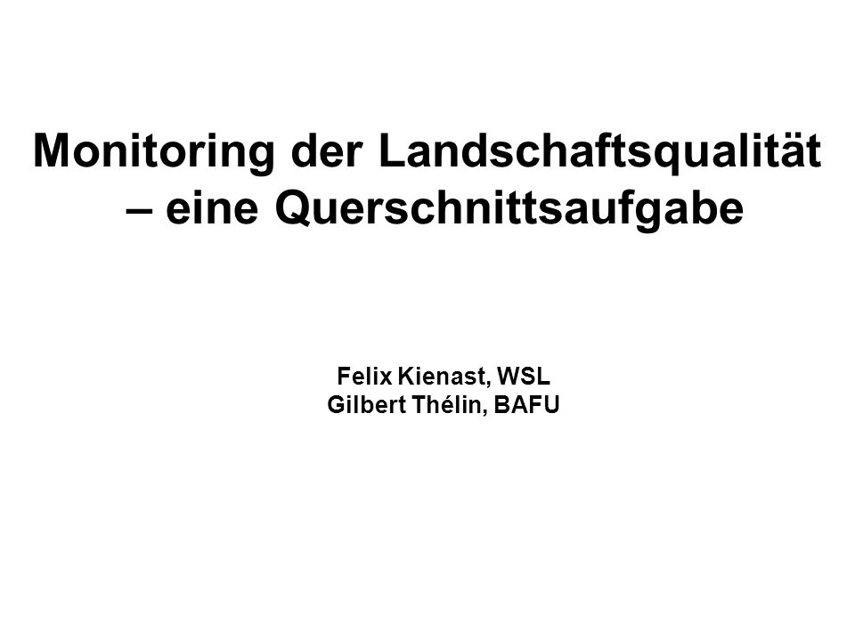 Monitoring der Landschaftsqualität – eine Querschnittsaufgabe
