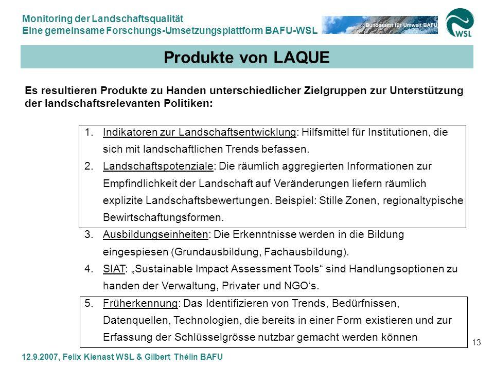 Produkte von LAQUE Es resultieren Produkte zu Handen unterschiedlicher Zielgruppen zur Unterstützung der landschaftsrelevanten Politiken: