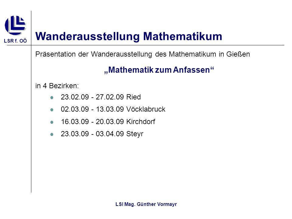 """""""Mathematik zum Anfassen LSI Mag. Günther Vormayr"""