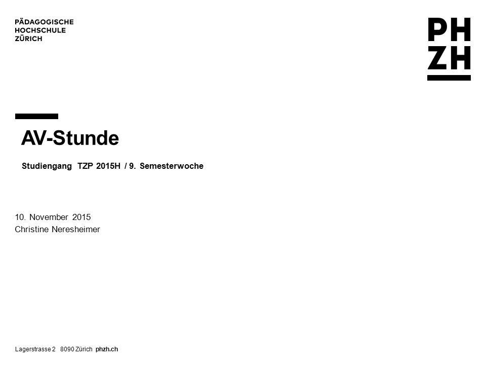 AV-Stunde Studiengang TZP 2015H / 9. Semesterwoche
