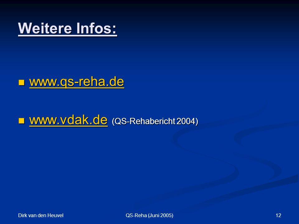Weitere Infos: www.qs-reha.de www.vdak.de (QS-Rehabericht 2004)