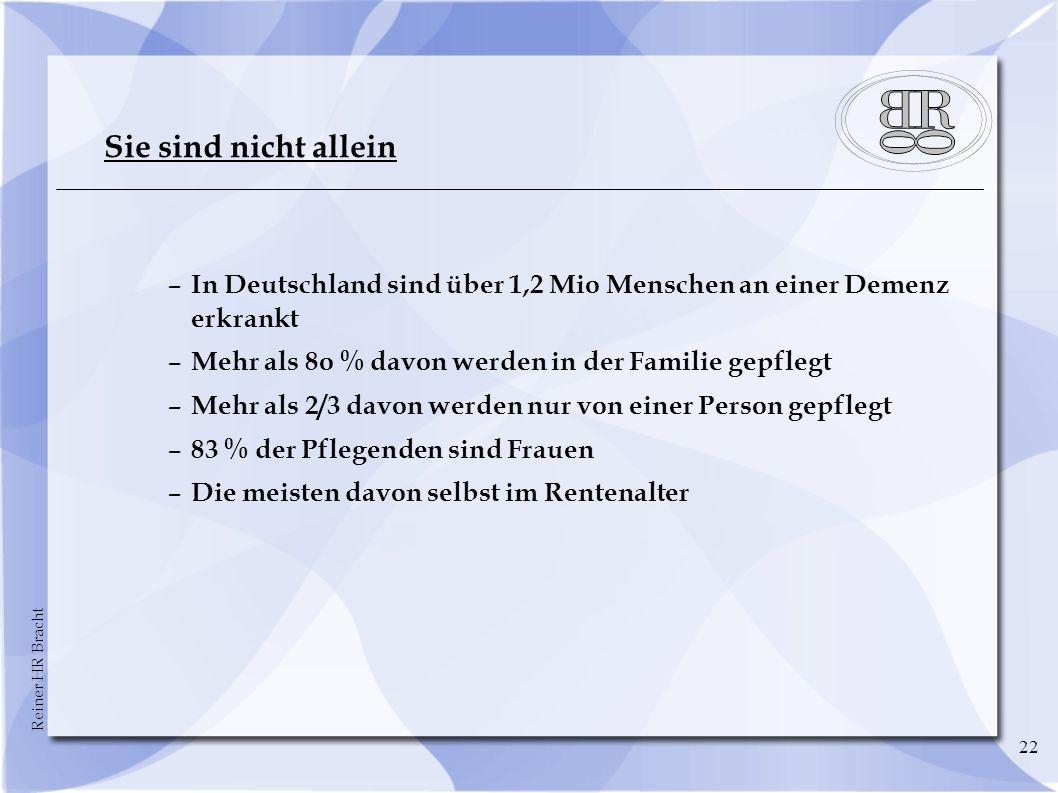 Sie sind nicht allein – In Deutschland sind über 1,2 Mio Menschen an einer Demenz erkrankt. – Mehr als 8o % davon werden in der Familie gepflegt.