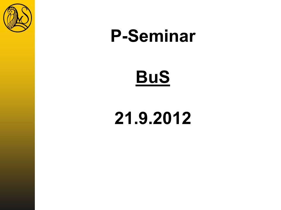 P-Seminar BuS 21.9.2012