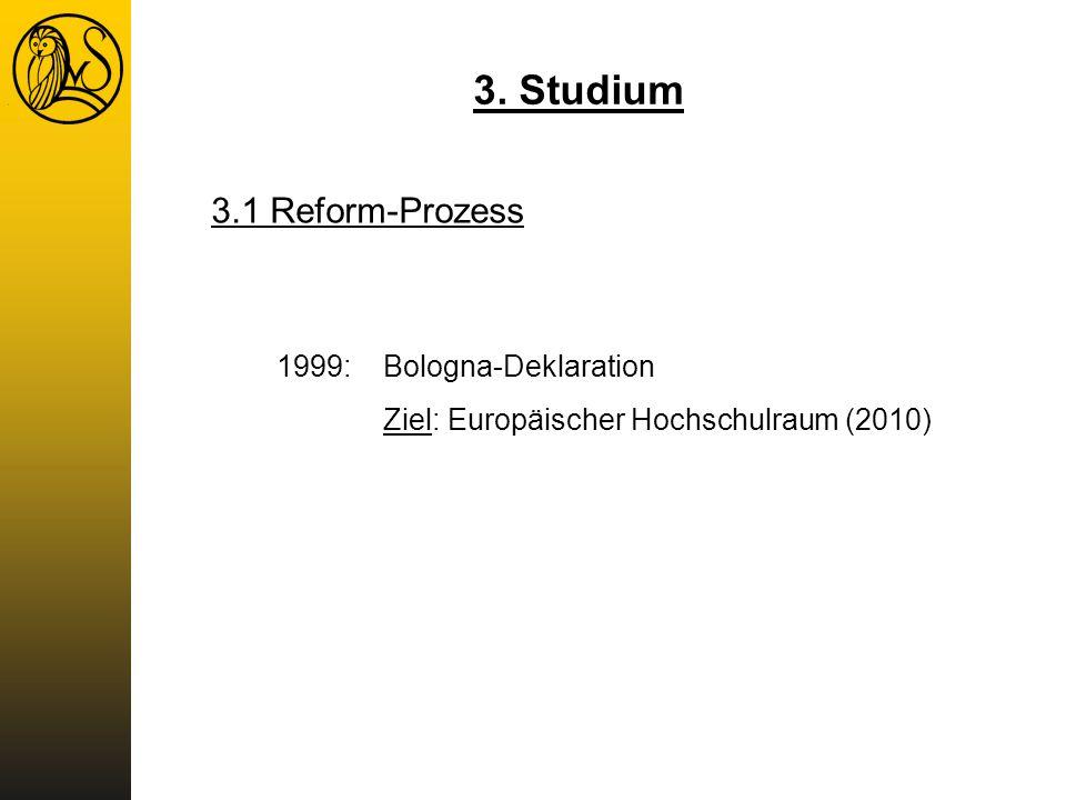 3. Studium 3.1 Reform-Prozess 1999: Bologna-Deklaration