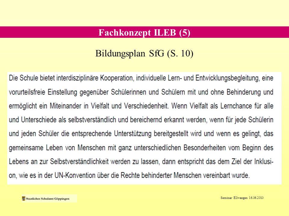 Fachkonzept ILEB (5) Bildungsplan SfG (S. 10)