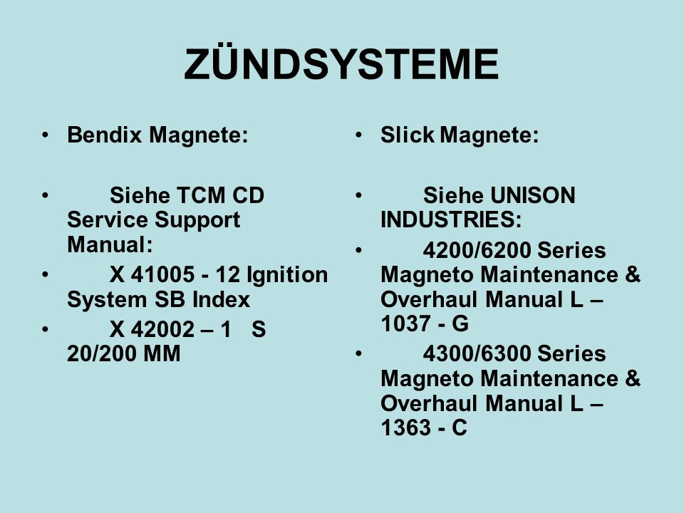 ZÜNDSYSTEME Bendix Magnete: Siehe TCM CD Service Support Manual: