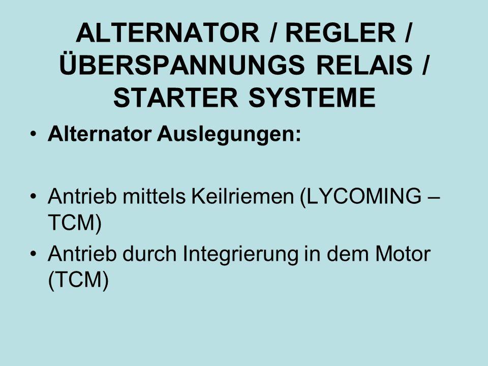 ALTERNATOR / REGLER / ÜBERSPANNUNGS RELAIS / STARTER SYSTEME