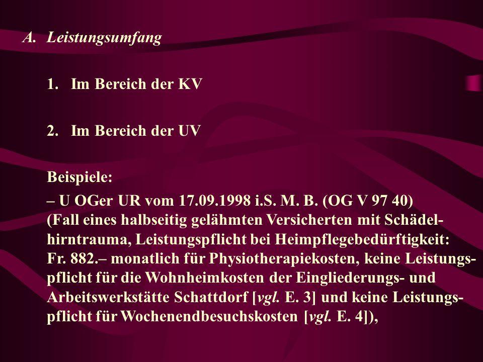 Leistungsumfang Im Bereich der KV. 2. Im Bereich der UV. Beispiele: – U OGer UR vom 17.09.1998 i.S. M. B. (OG V 97 40)