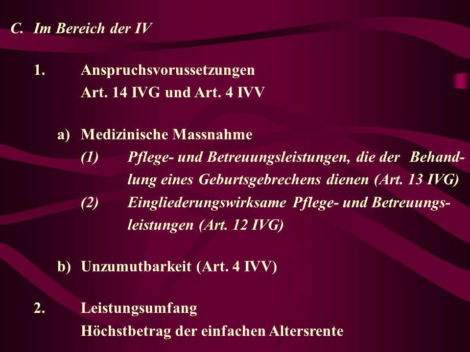 C. Im Bereich der IV 1. Anspruchsvorussetzungen. Art. 14 IVG und Art. 4 IVV. a) Medizinische Massnahme.
