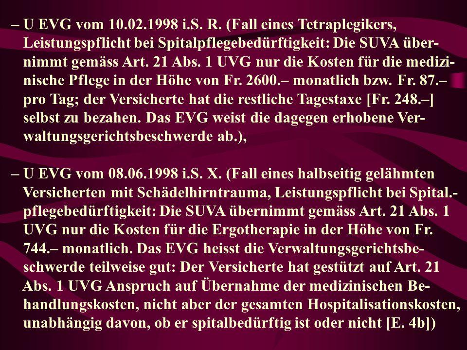 – U EVG vom 10.02.1998 i.S. R. (Fall eines Tetraplegikers,