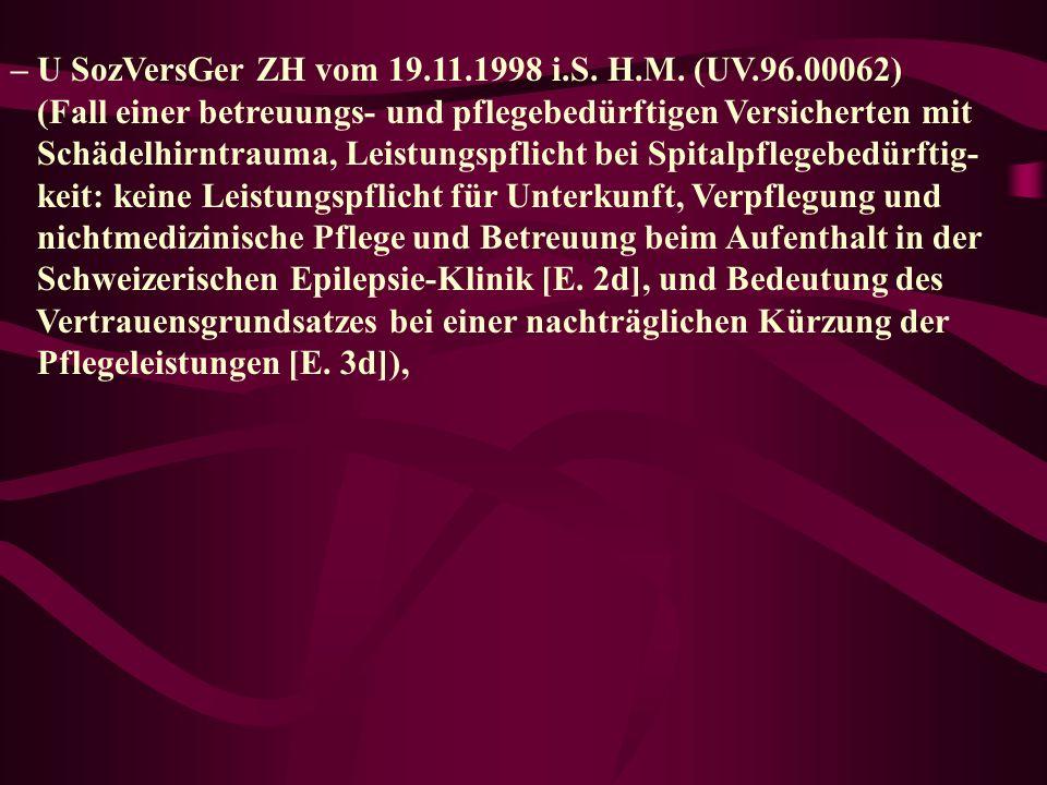 – U SozVersGer ZH vom 19.11.1998 i.S. H.M. (UV.96.00062)