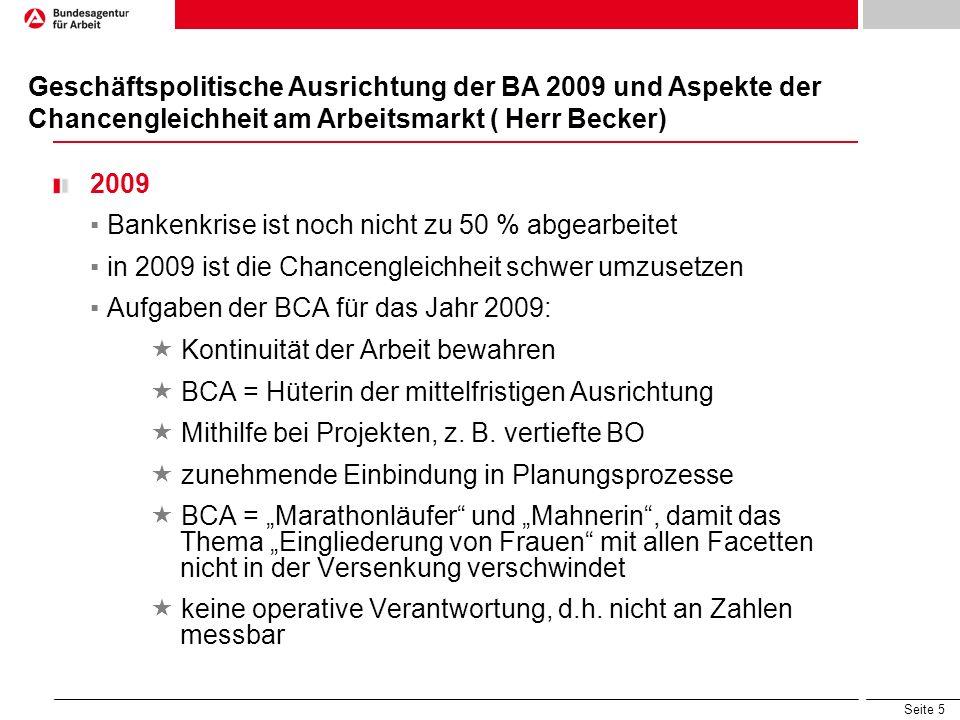 Geschäftspolitische Ausrichtung der BA 2009 und Aspekte der Chancengleichheit am Arbeitsmarkt ( Herr Becker)
