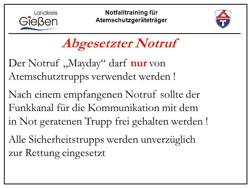 """Abgesetzter Notruf Der Notruf """"Mayday darf nur von Atemschutztrupps verwendet werden !"""
