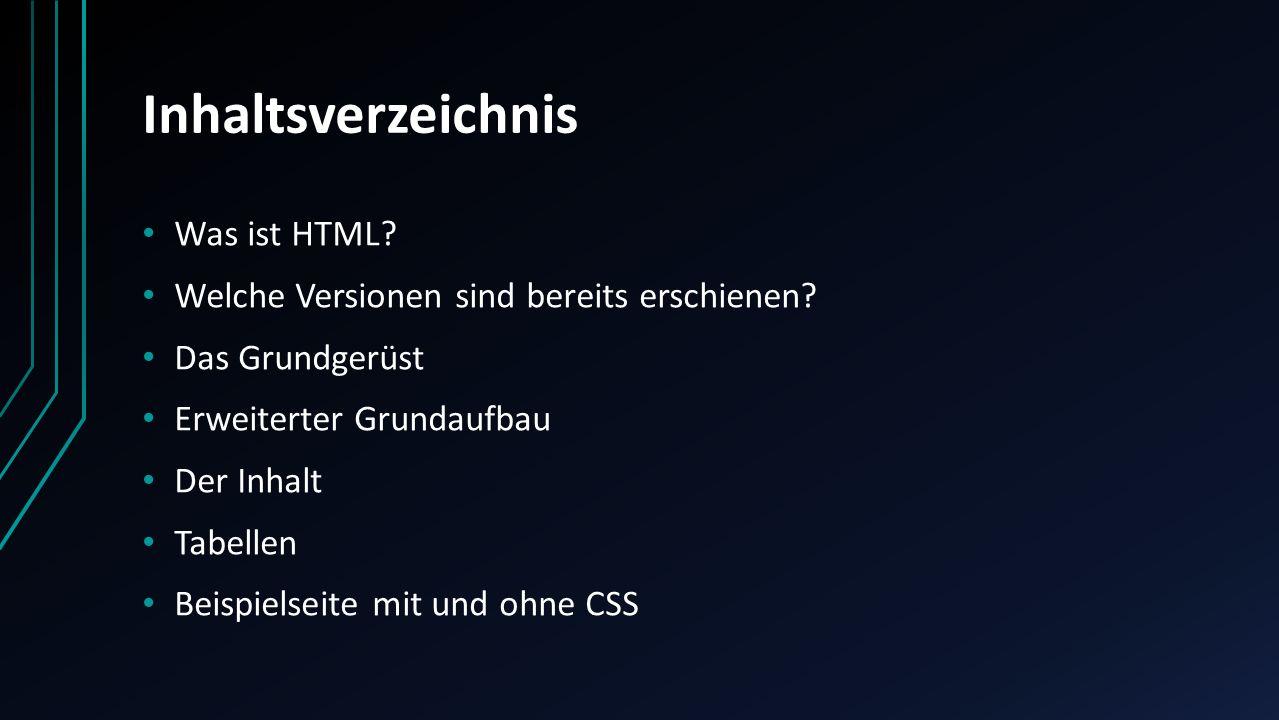 Inhaltsverzeichnis Was ist HTML