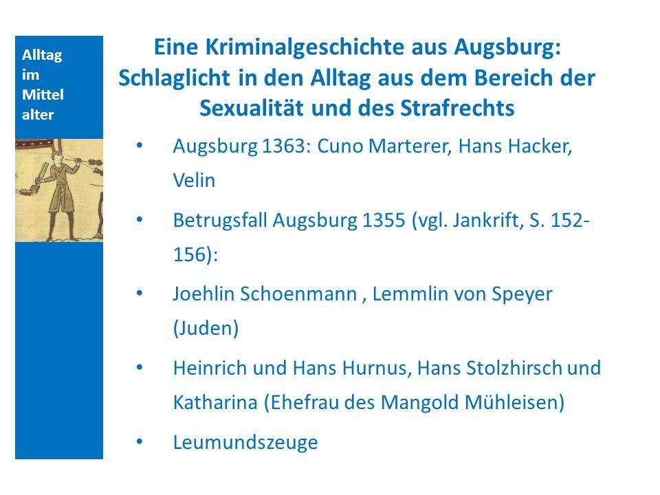 Quellen und Literatur Eine Kriminalgeschichte aus Augsburg: Schlaglicht in den Alltag aus dem Bereich der Sexualität und des Strafrechts.