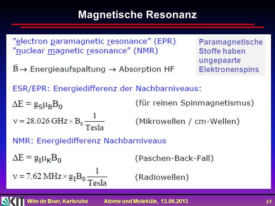 Magnetische Resonanz Paramagnetische Stoffe haben ungepaarte