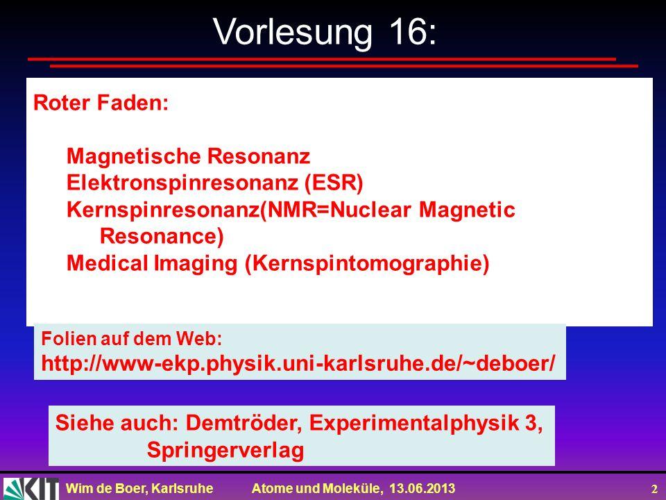 Vorlesung 16: Roter Faden: Magnetische Resonanz