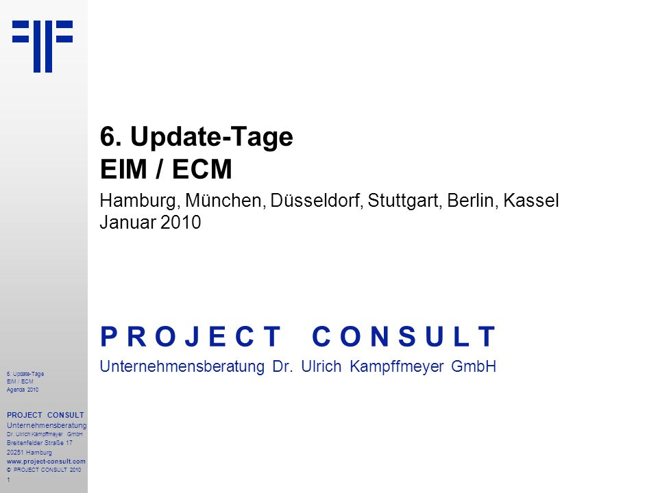 P R O J E C T C O N S U L T 6. Update-Tage EIM / ECM