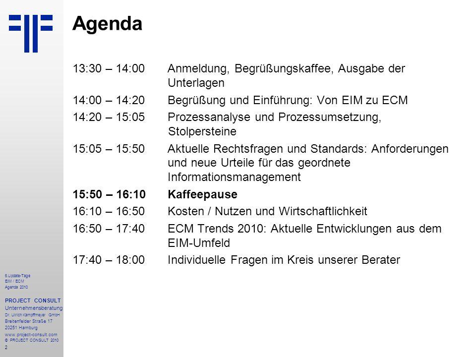 Agenda13:30 – 14:00 Anmeldung, Begrüßungskaffee, Ausgabe der Unterlagen. 14:00 – 14:20 Begrüßung und Einführung: Von EIM zu ECM.