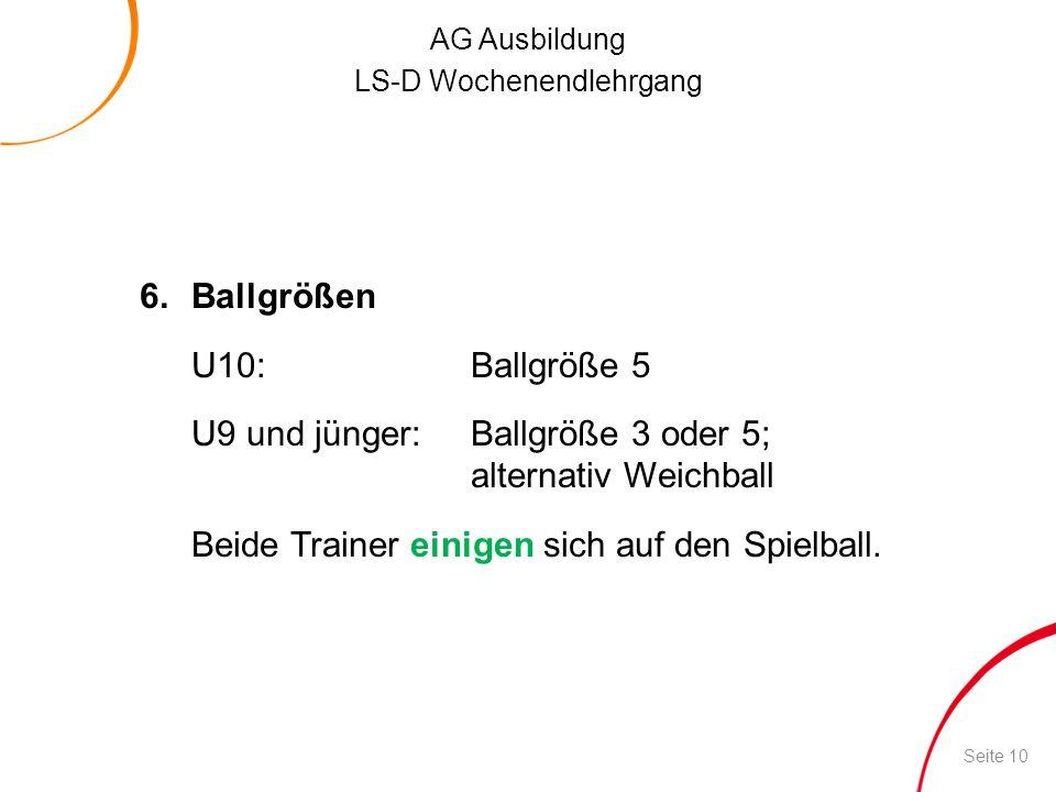U9 und jünger: Ballgröße 3 oder 5; alternativ Weichball